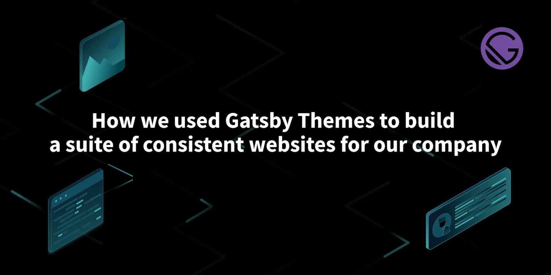 Consistency via Gatsby's Themes