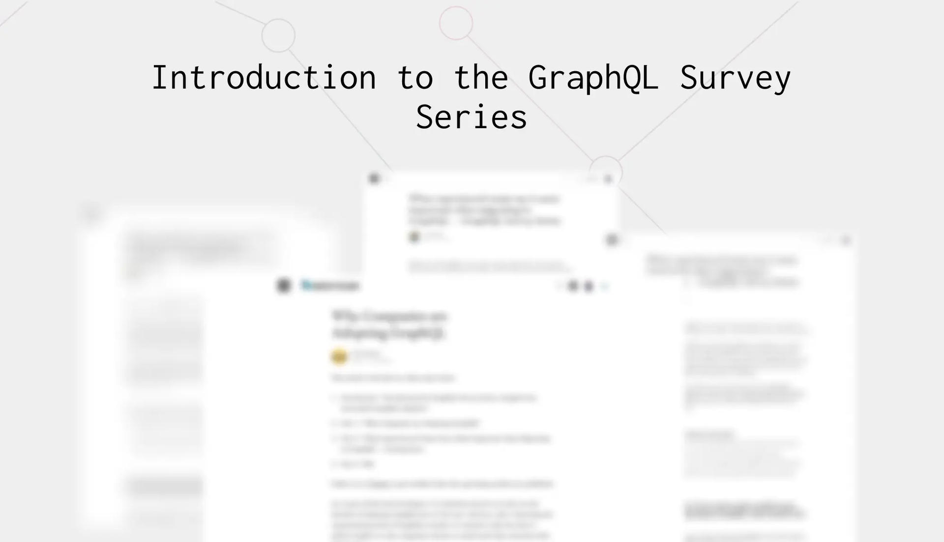 Introducing the GraphQL Survey Series: Insight from Successful GraphQL Adopters